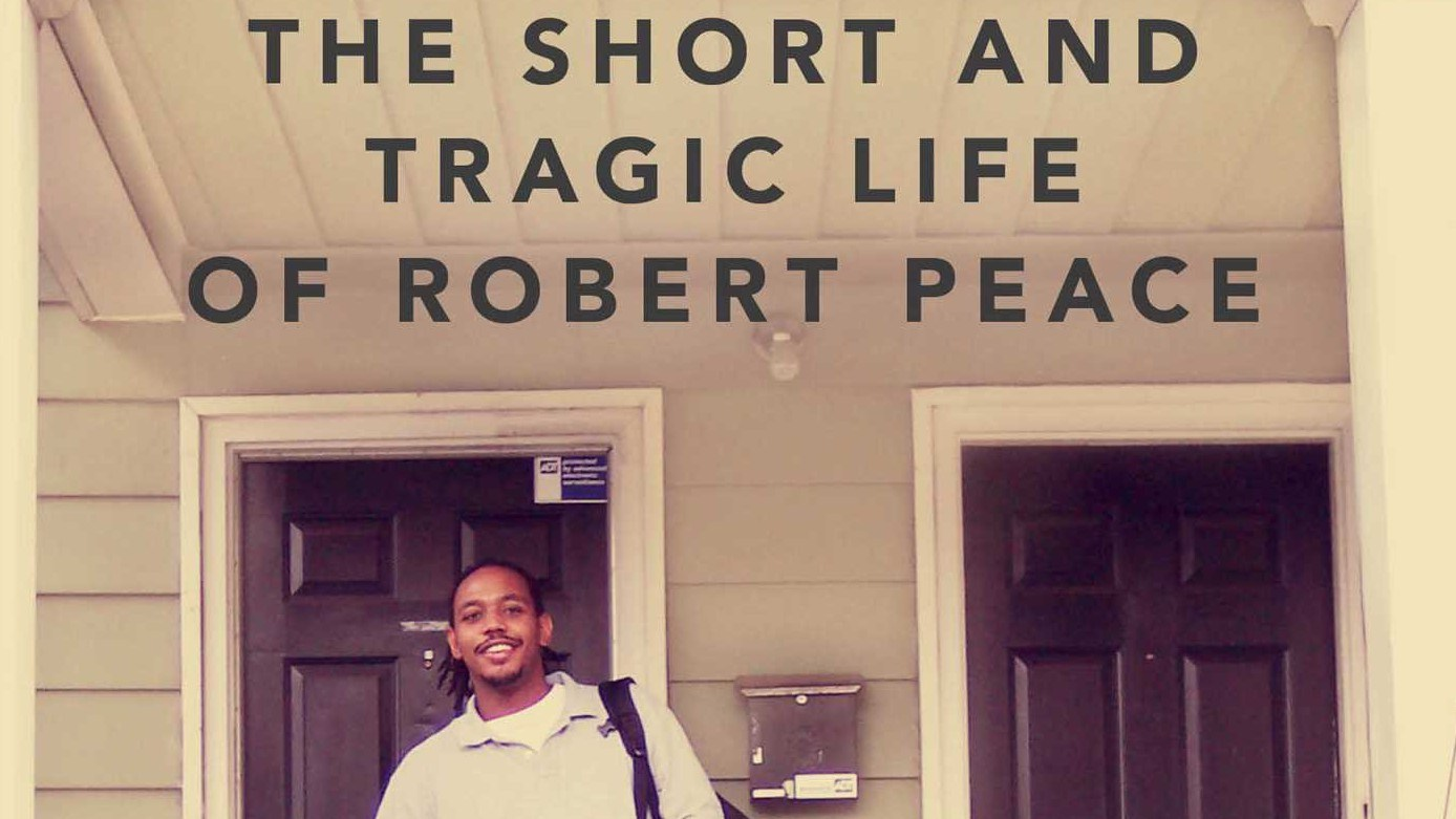 Join us for The Short and Tragic Life of Robert Peace