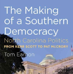 The-Making-of-a-Southern-Democracy-North-Carolina-Politics-from-Kerr-Scott-to-Pat-Mccrory-Hardcover-P9781469606972