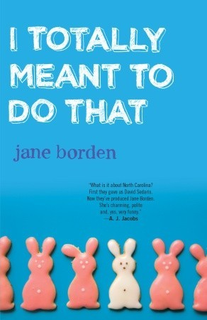 Join us for I Totally Meant to do that by Jane Borden